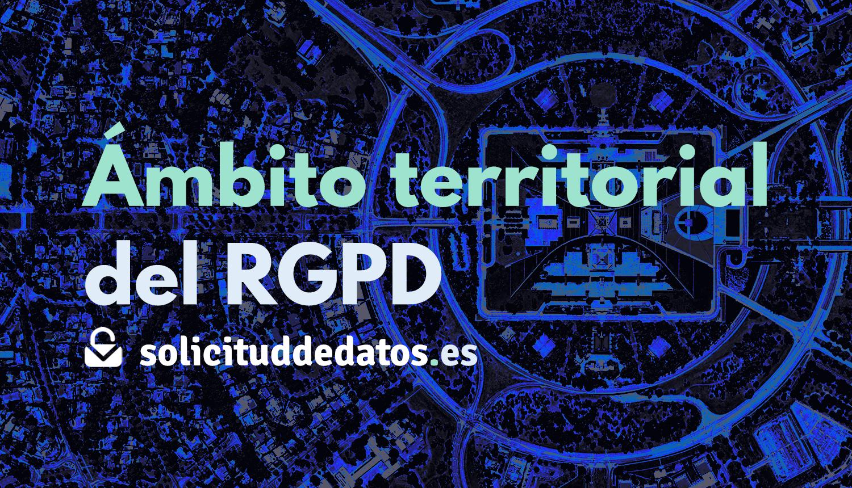 Ámbito territorial del RGPD